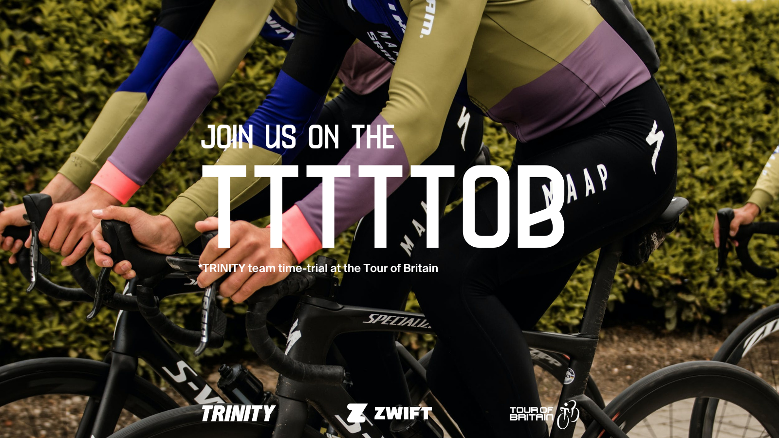 TTTTTOB - Trinity Racing Zwift Team Time Trial at Tour of Britain